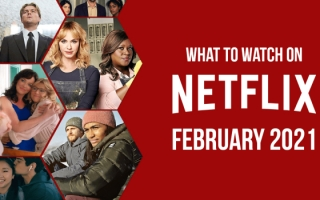 What's Coming on Netflix in February 2021