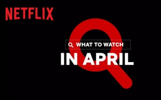 What's Coming on Netflix in April 2021